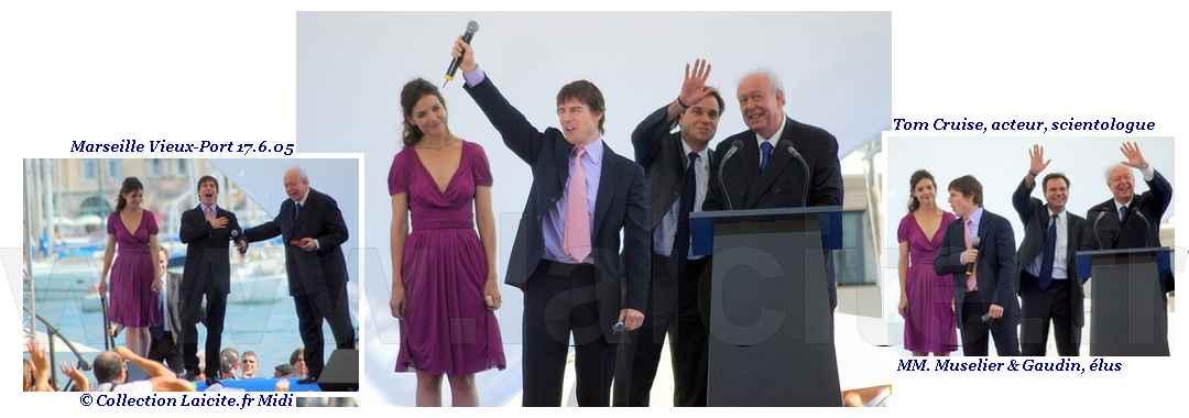 Tom Cruise, acteur scientologue, MM Gaudin & Muselier, élus 17.6.05 © coll. Laicite.fr